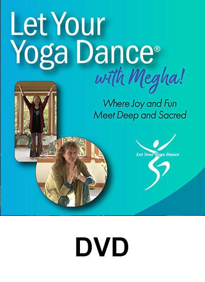 Let Your Yoga Dance With Megha Dvd Let Your Yoga Dance Store